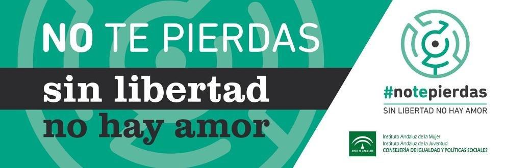 Imagen de la campaña 'No te pierdas, sin libertad no hay amor'.
