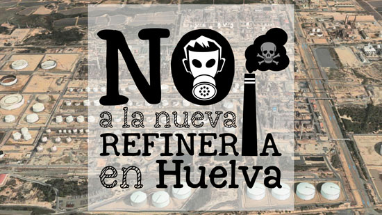 Cartel de la campaña en contra de la nueva refinería en Huelva.